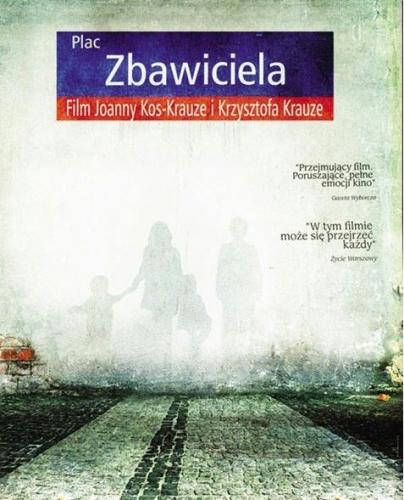 Plac Zbawiciela, Krzysztof Krauze, Joanna Kos-Krauze, La Place du Saint-Sauveur, critique, film, analyse, réalisme, polonais